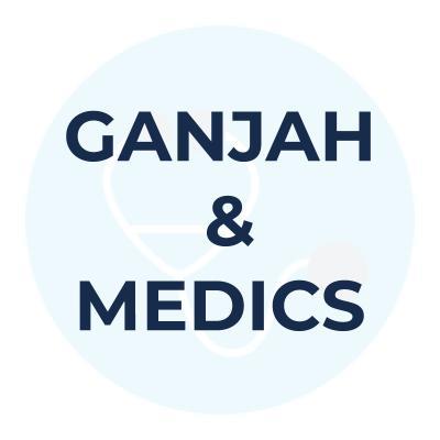 GANJAH & MEDICS